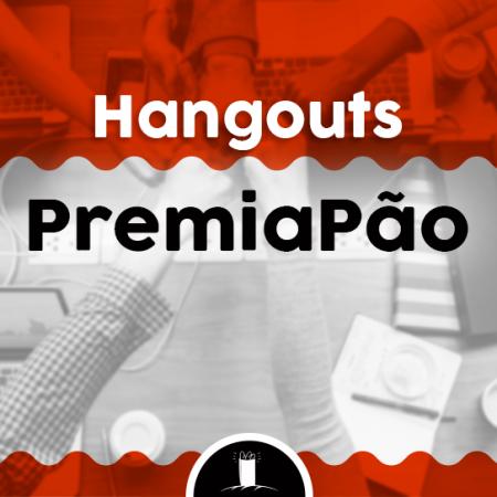 Hangouts PremiaPão
